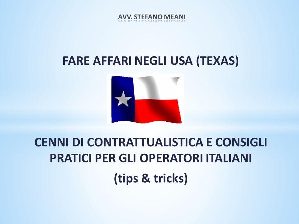 FARE AFFARI NEGLI USA (TEXAS) CENNI DI CONTRATTUALISTICA E CONSIGLI PRATICI PER GLI OPERATORI ITALIANI (tips & tricks)
