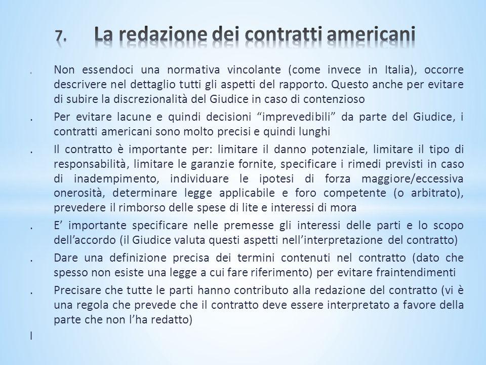 . Non essendoci una normativa vincolante (come invece in Italia), occorre descrivere nel dettaglio tutti gli aspetti del rapporto. Questo anche per ev