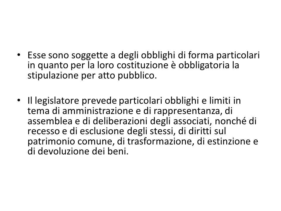Esse sono soggette a degli obblighi di forma particolari in quanto per la loro costituzione è obbligatoria la stipulazione per atto pubblico.