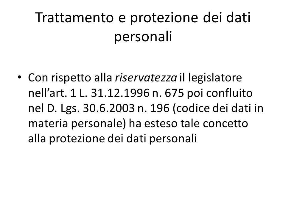 Trattamento e protezione dei dati personali Con rispetto alla riservatezza il legislatore nellart.
