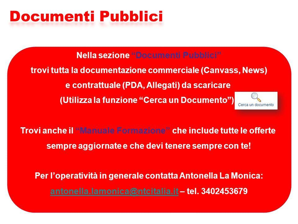 Nella sezione Documenti Pubblici trovi tutta la documentazione commerciale (Canvass, News) e contrattuale (PDA, Allegati) da scaricare (Utilizza la fu