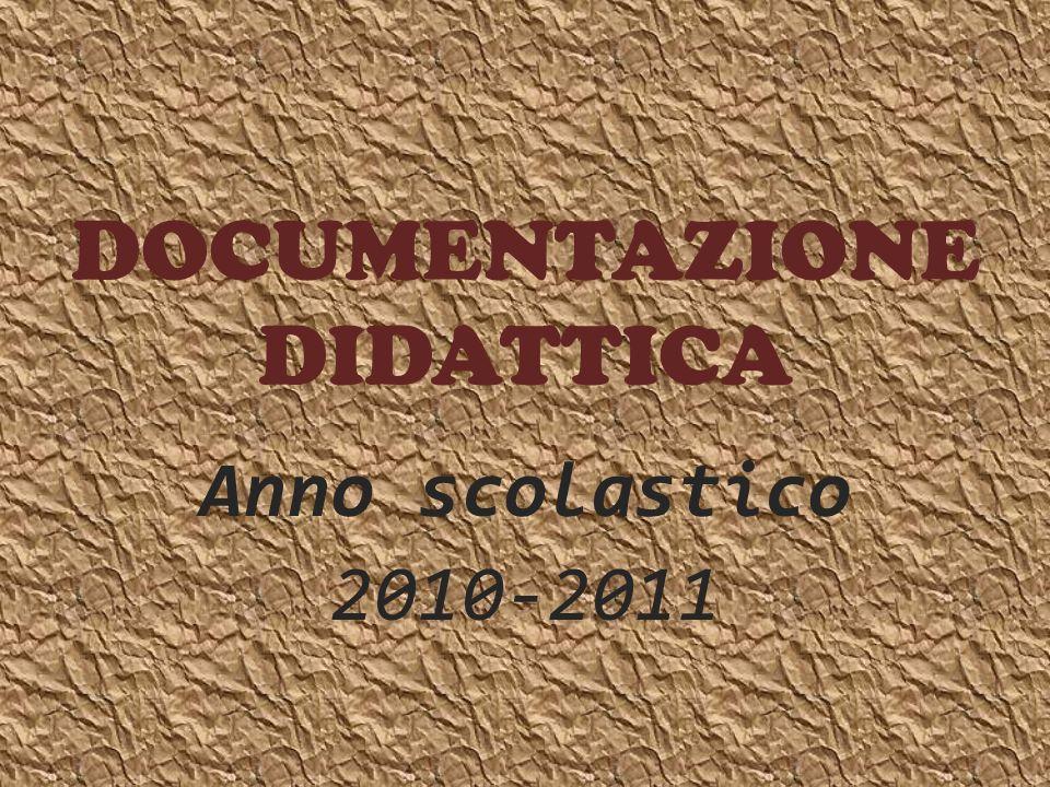 DOCUMENTAZIONE DIDATTICA Anno scolastico 2010-2011