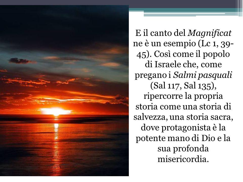 E il canto del Magnificat ne è un esempio (Lc 1, 39- 45).