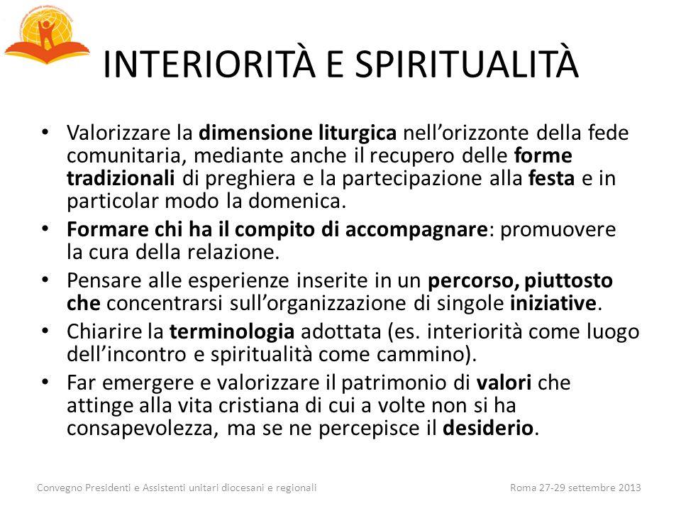 INTERIORITÀ E SPIRITUALITÀ Valorizzare la dimensione liturgica nellorizzonte della fede comunitaria, mediante anche il recupero delle forme tradiziona