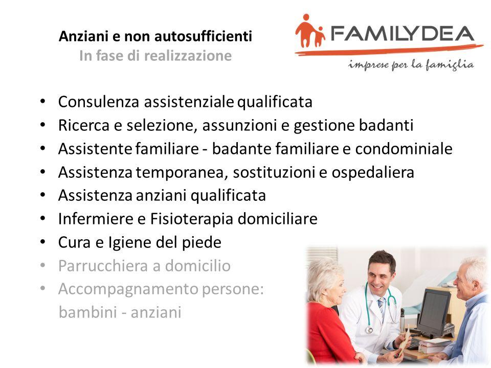 Anziani e non autosufficienti In fase di realizzazione Consulenza assistenziale qualificata Ricerca e selezione, assunzioni e gestione badanti Assiste