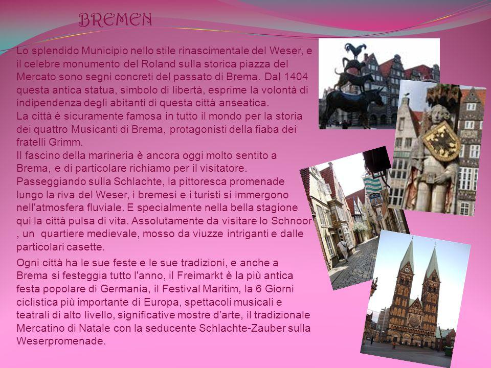 BREMEN Lo splendido Municipio nello stile rinascimentale del Weser, e il celebre monumento del Roland sulla storica piazza del Mercato sono segni concreti del passato di Brema.