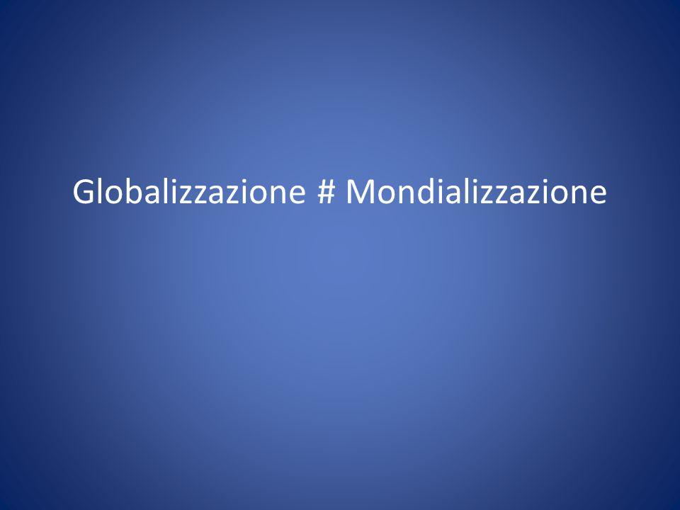 Globalizzazione # Mondializzazione