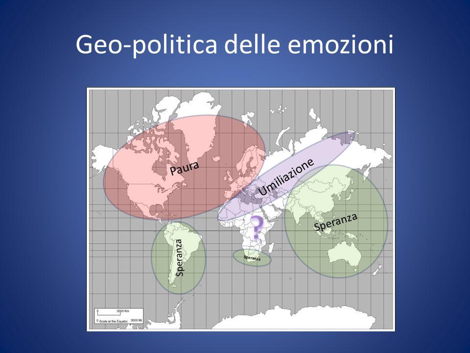 Geo-politica delle emozioni Paura Speranza Umiliazione Speranza