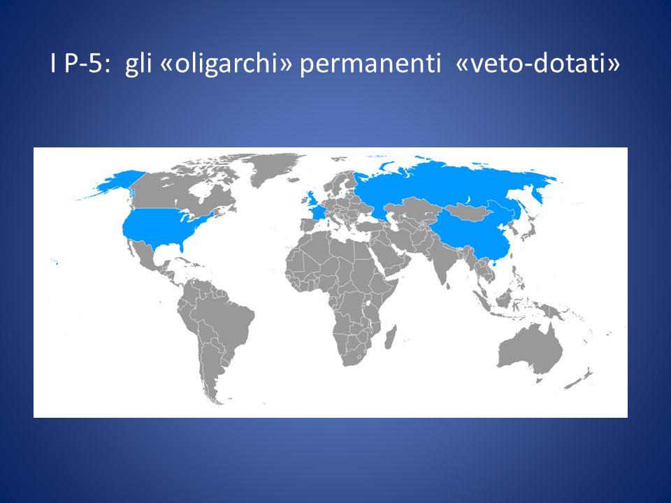 I P-5: gli «oligarchi» permanenti «veto-dotati»