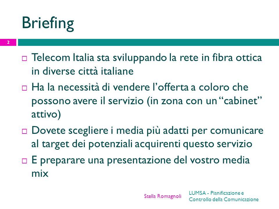 Briefing Telecom Italia sta sviluppando la rete in fibra ottica in diverse città italiane Ha la necessità di vendere lofferta a coloro che possono ave