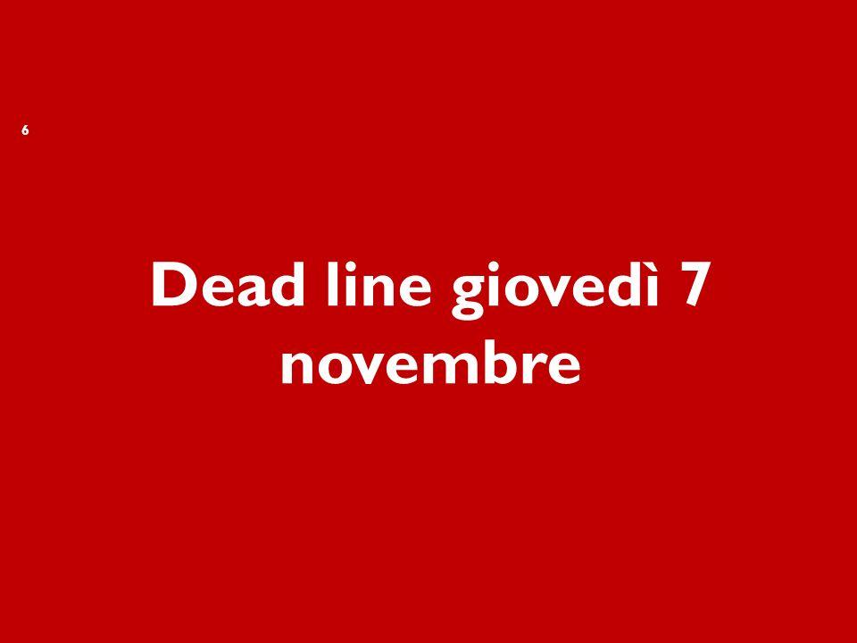 Dead line giovedì 7 novembre 6