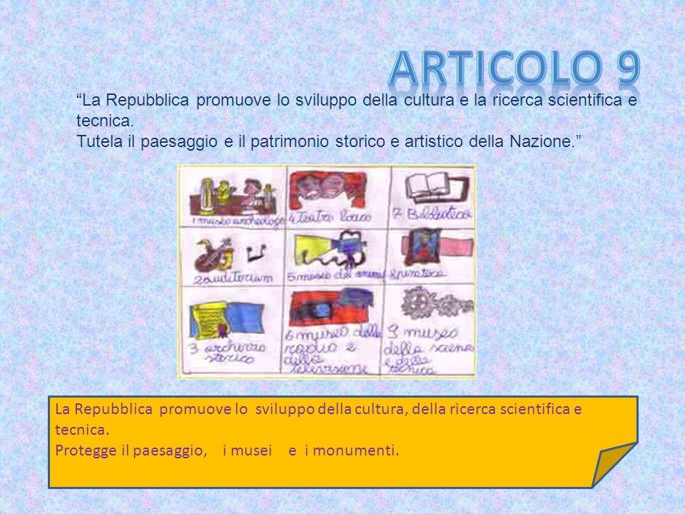 La Repubblica promuove lo sviluppo della cultura e la ricerca scientifica e tecnica.