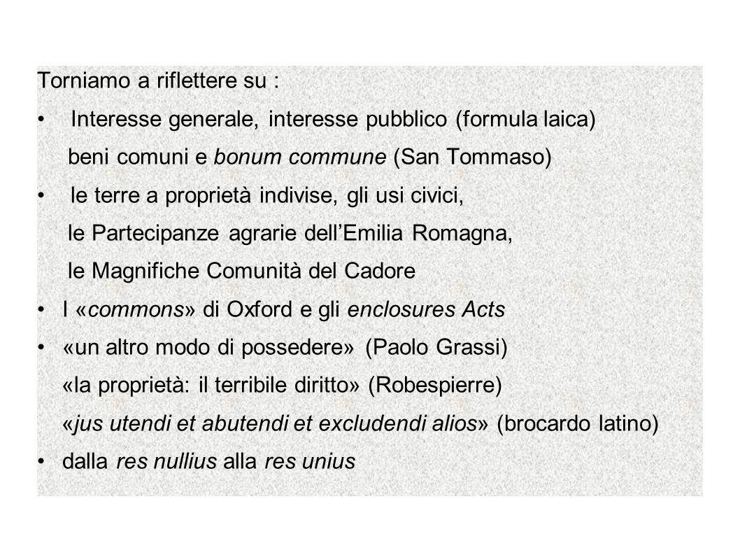 Torniamo a riflettere su : Interesse generale, interesse pubblico (formula laica) beni comuni e bonum commune (San Tommaso) le terre a proprietà indiv