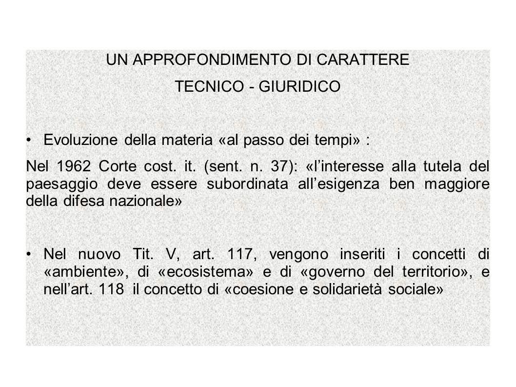 UN APPROFONDIMENTO DI CARATTERE TECNICO - GIURIDICO Evoluzione della materia «al passo dei tempi» : Nel 1962 Corte cost. it. (sent. n. 37): «linteress