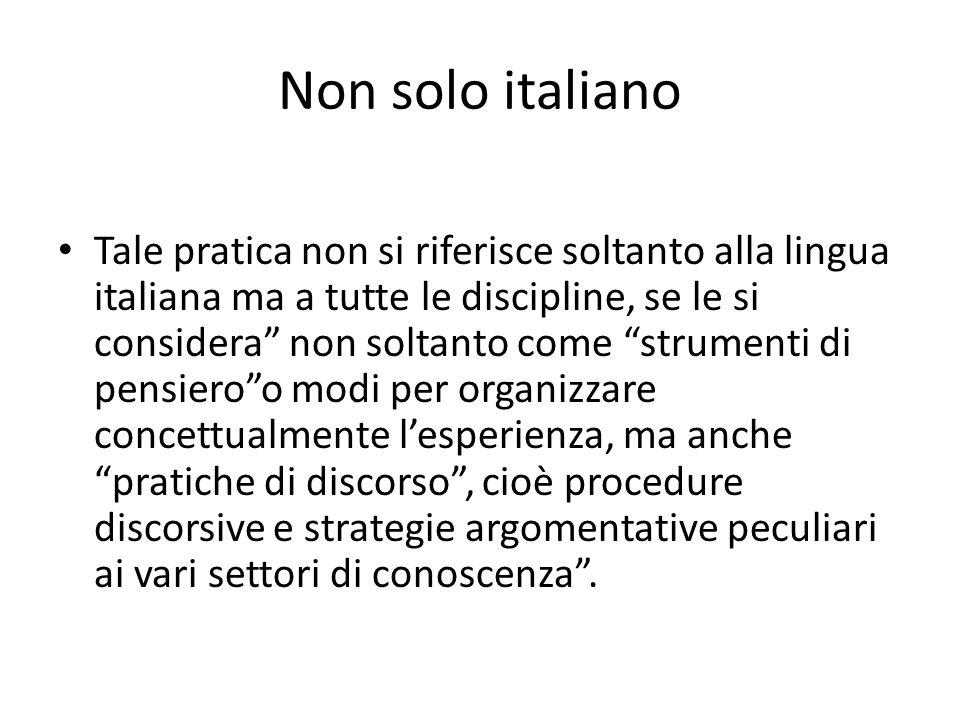 Non solo italiano Tale pratica non si riferisce soltanto alla lingua italiana ma a tutte le discipline, se le si considera non soltanto come strumenti
