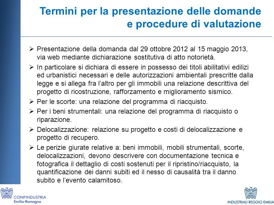 Termini per la presentazione delle domande e procedure di valutazione Presentazione della domanda dal 29 ottobre 2012 al 15 maggio 2013, via web mediante dichiarazione sostitutiva di atto notorietà.