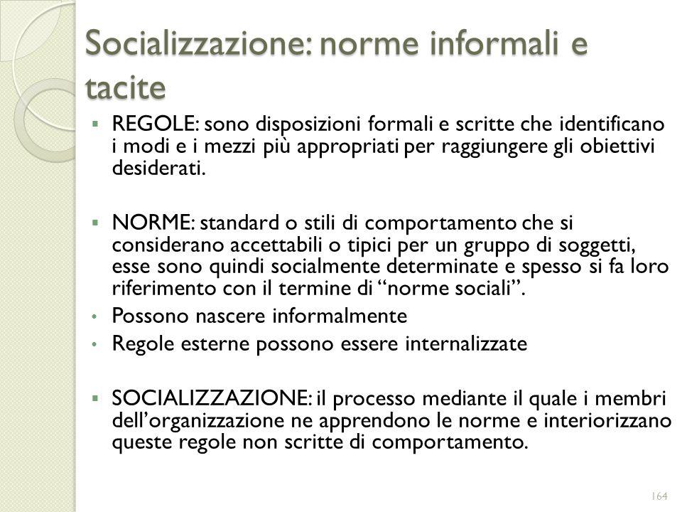 Socializzazione: norme informali e tacite REGOLE: sono disposizioni formali e scritte che identificano i modi e i mezzi più appropriati per raggiunger