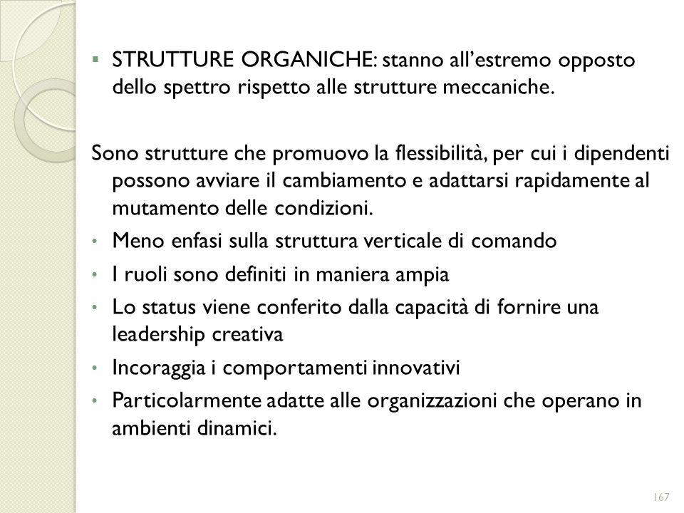 STRUTTURE ORGANICHE: stanno allestremo opposto dello spettro rispetto alle strutture meccaniche. Sono strutture che promuovo la flessibilità, per cui