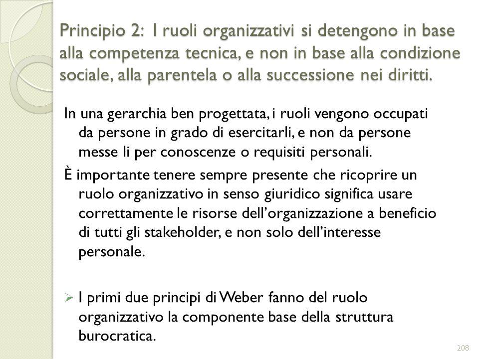 Principio 2: I ruoli organizzativi si detengono in base alla competenza tecnica, e non in base alla condizione sociale, alla parentela o alla successi