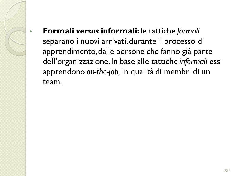Formali versus informali: le tattiche formali separano i nuovi arrivati, durante il processo di apprendimento, dalle persone che fanno già parte dello