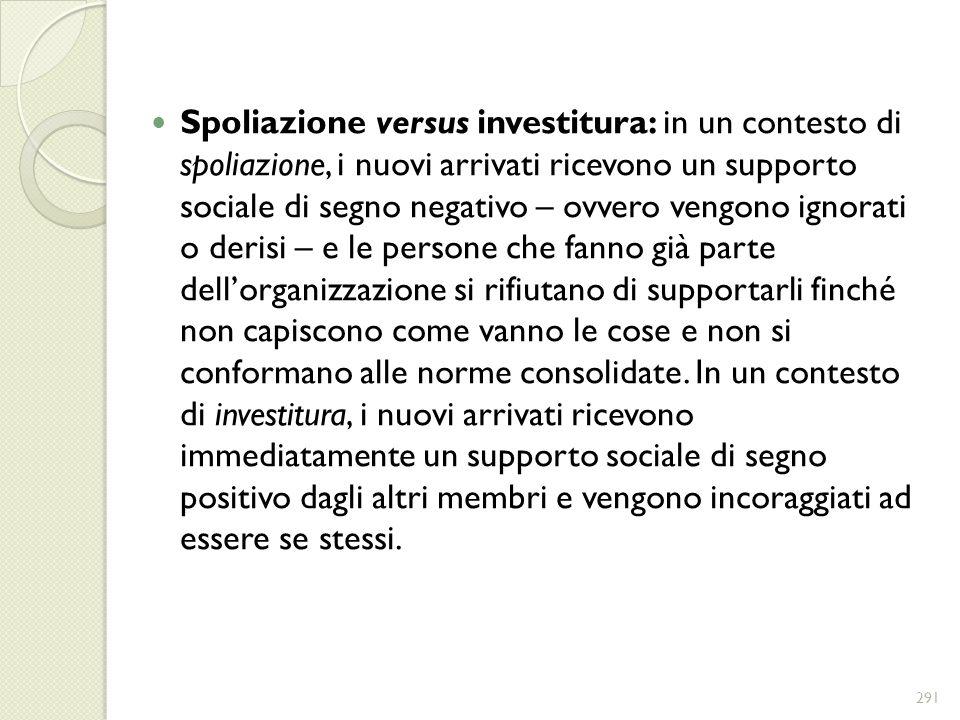 Spoliazione versus investitura: in un contesto di spoliazione, i nuovi arrivati ricevono un supporto sociale di segno negativo – ovvero vengono ignora