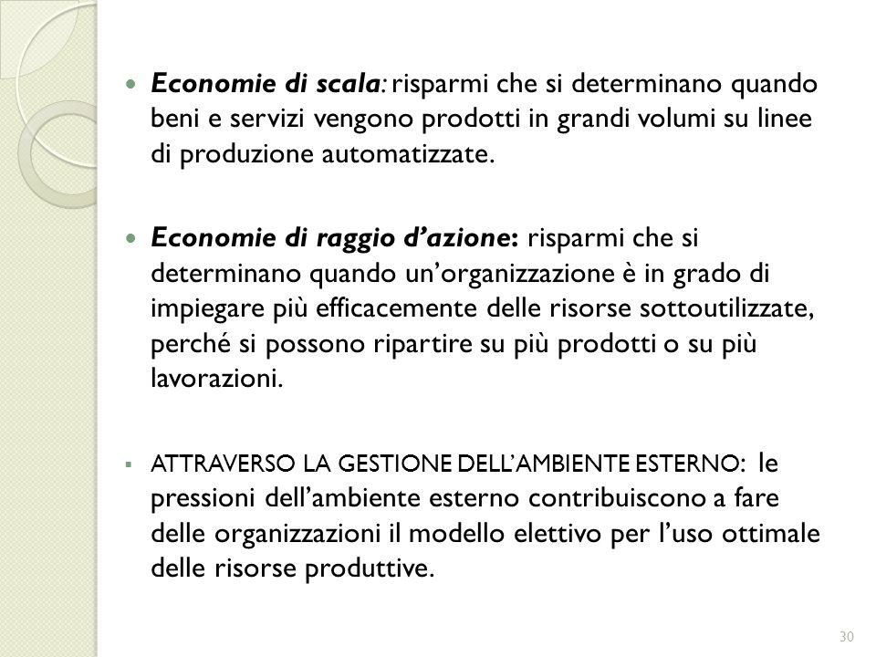 Economie di scala: risparmi che si determinano quando beni e servizi vengono prodotti in grandi volumi su linee di produzione automatizzate. Economie