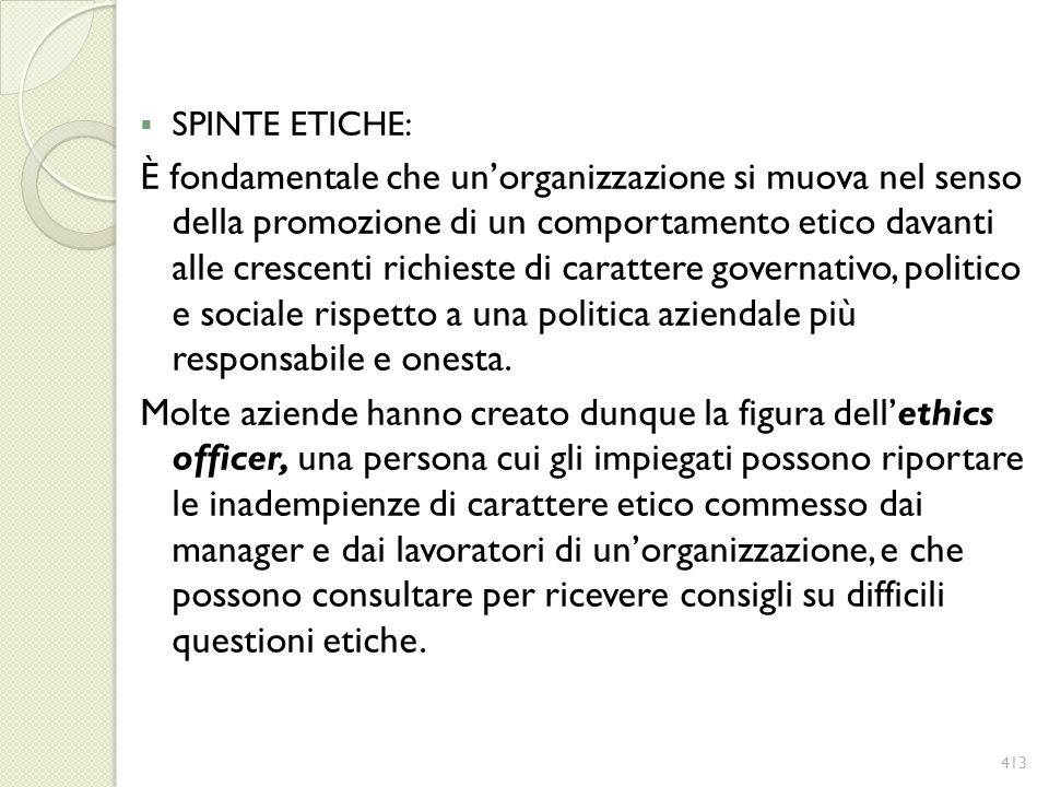 SPINTE ETICHE: È fondamentale che unorganizzazione si muova nel senso della promozione di un comportamento etico davanti alle crescenti richieste di c