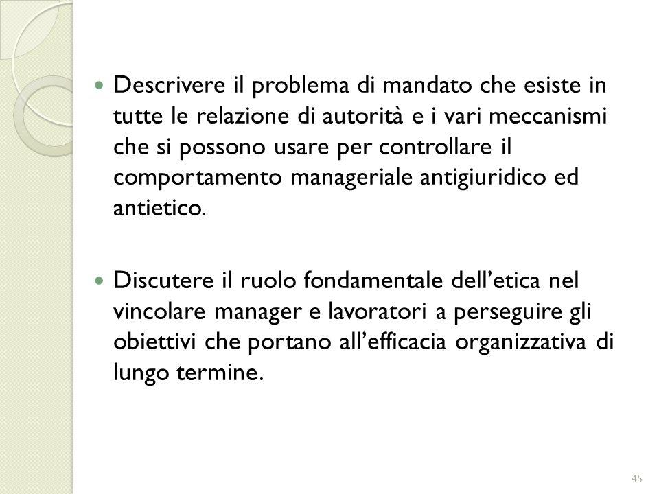 Descrivere il problema di mandato che esiste in tutte le relazione di autorità e i vari meccanismi che si possono usare per controllare il comportamen