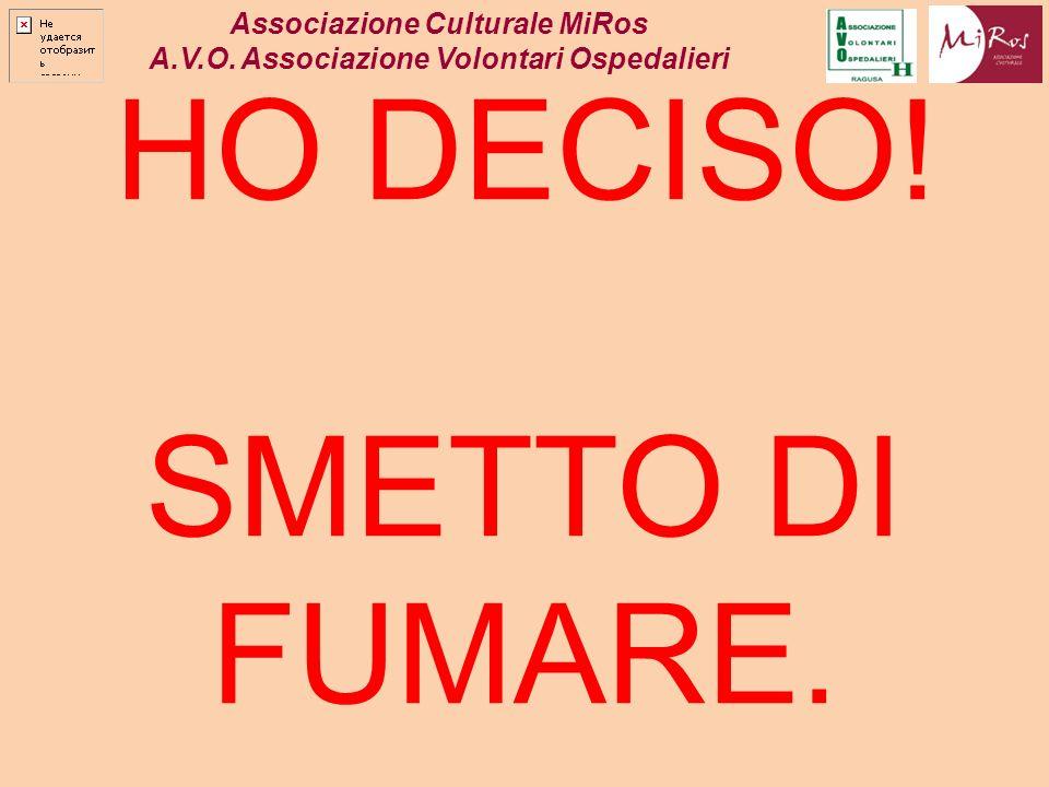 A.V.O. Associazione Volontari Ospedalieri HO DECISO! SMETTO DI FUMARE.