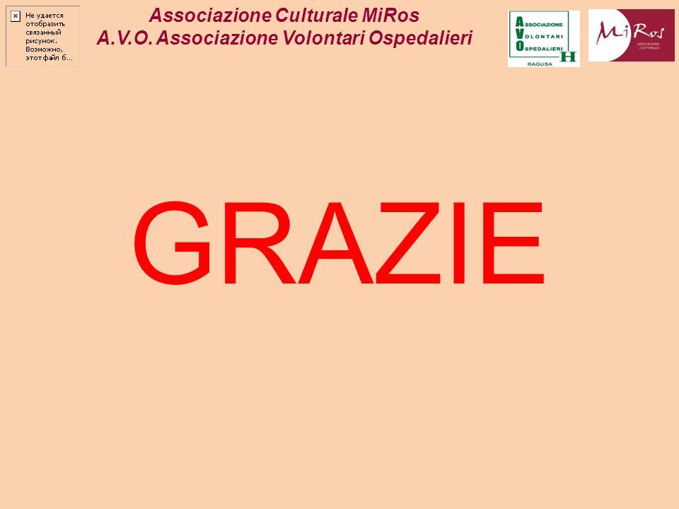 GRAZIE Associazione Culturale MiRos A.V.O. Associazione Volontari Ospedalieri