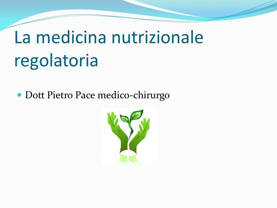 La medicina nutrizionale regolatoria Dott Pietro Pace medico-chirurgo