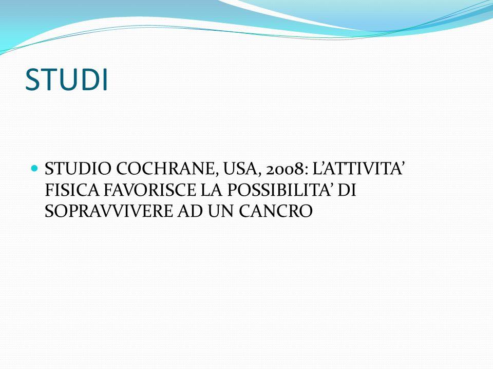 STUDI STUDIO COCHRANE, USA, 2008: LATTIVITA FISICA FAVORISCE LA POSSIBILITA DI SOPRAVVIVERE AD UN CANCRO