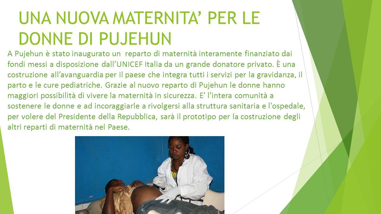 UNA NUOVA MATERNITA PER LE DONNE DI PUJEHUN A Pujehun è stato inaugurato un reparto di maternità interamente finanziato dai fondi messi a disposizione