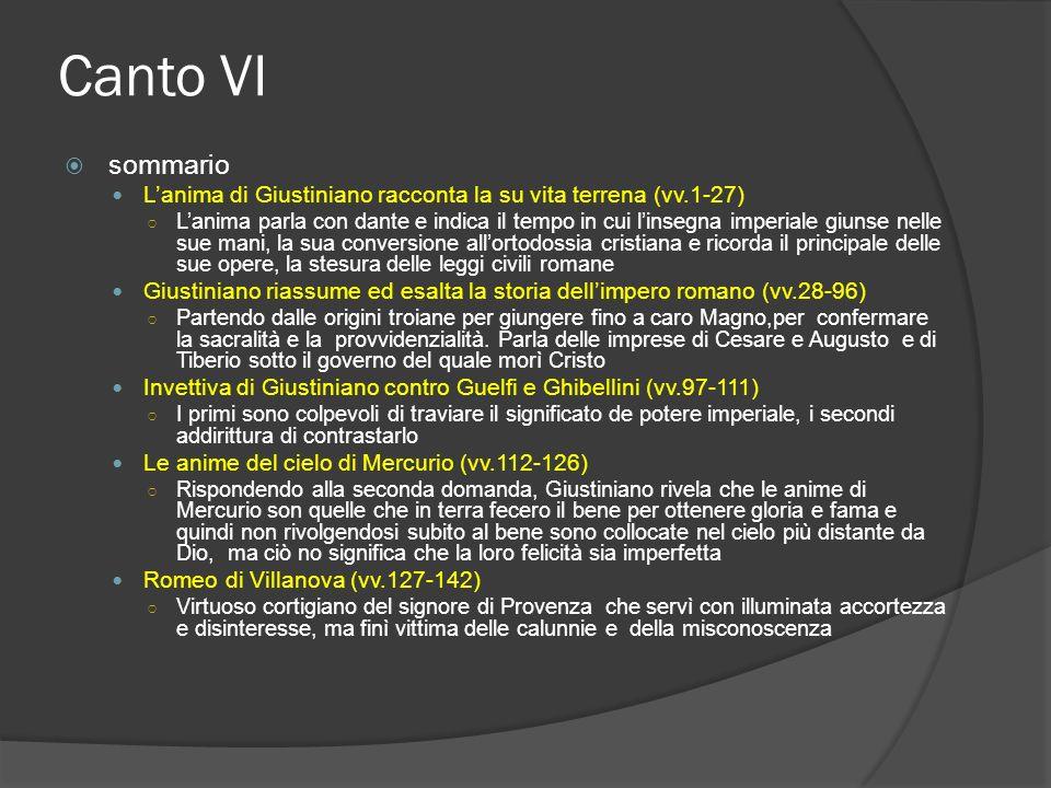 Canto VI sommario Lanima di Giustiniano racconta la su vita terrena (vv.1-27) Lanima parla con dante e indica il tempo in cui linsegna imperiale giuns