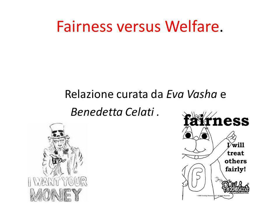 Fairness versus Welfare. Relazione curata da Eva Vasha e Benedetta Celati.