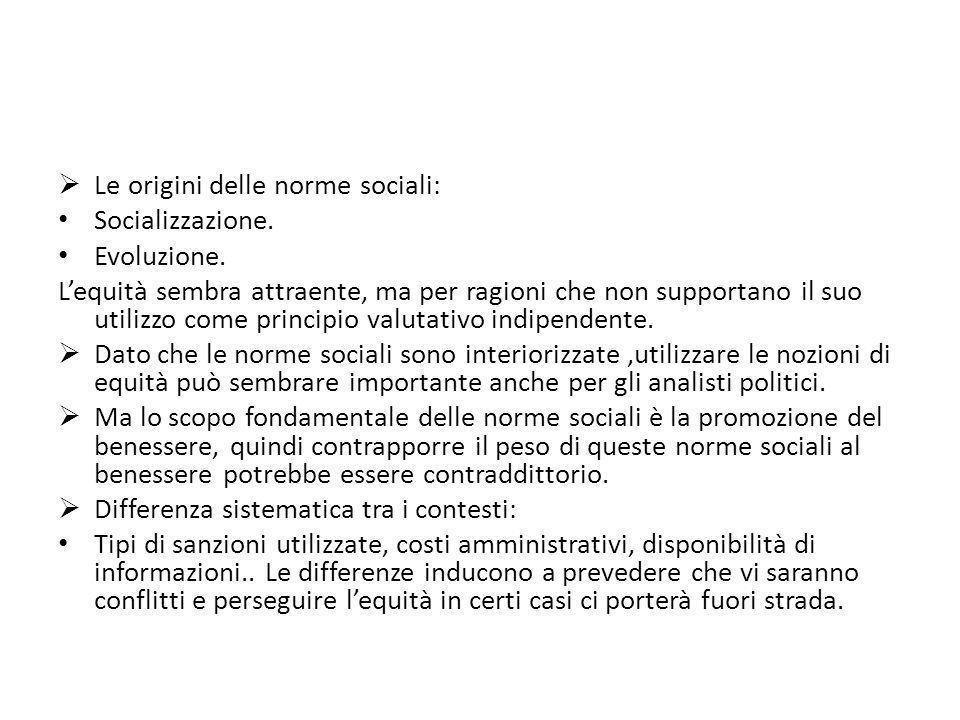 Le origini delle norme sociali: Socializzazione. Evoluzione. Lequità sembra attraente, ma per ragioni che non supportano il suo utilizzo come principi