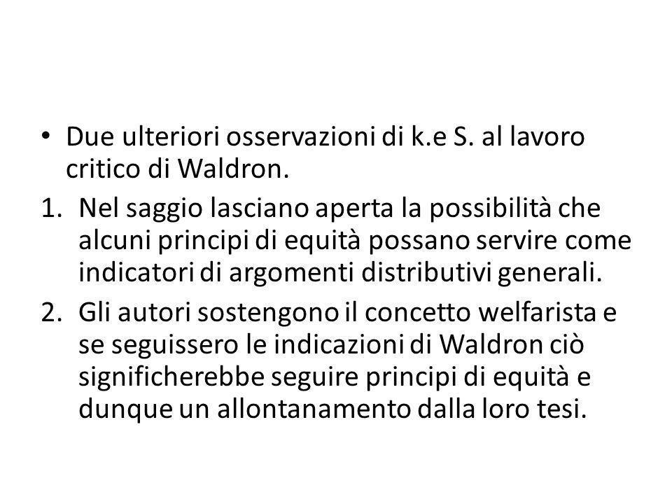 Due ulteriori osservazioni di k.e S. al lavoro critico di Waldron. 1.Nel saggio lasciano aperta la possibilità che alcuni principi di equità possano s