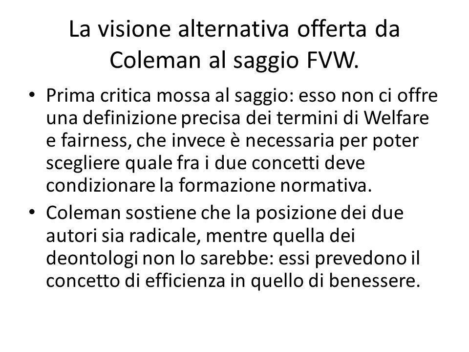 La visione alternativa offerta da Coleman al saggio FVW. Prima critica mossa al saggio: esso non ci offre una definizione precisa dei termini di Welfa
