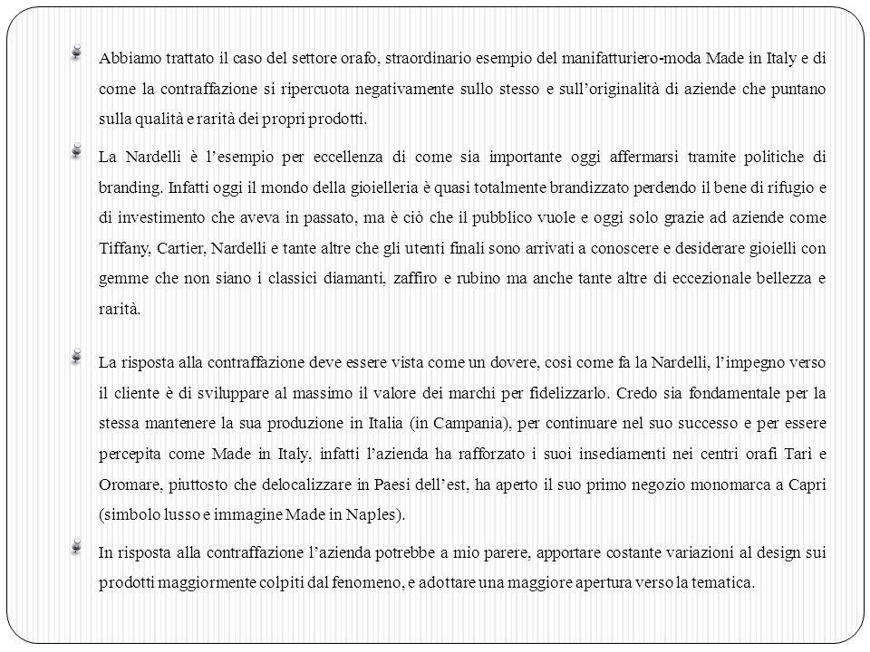 La Nardelli non predilige campagne di comunicazione dedicate al tema, ma fa leva sulla valorizzazione della qualità dei prodotti.