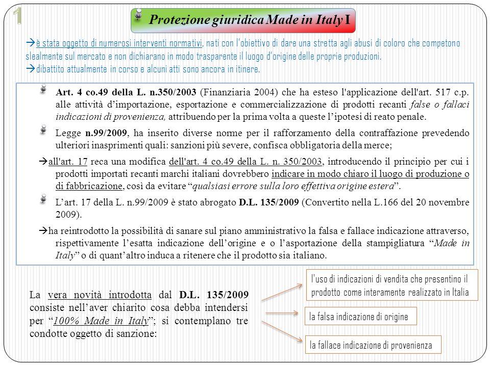 Il decreto è stato convertito nella legge n.166 del 20/11/2009, il cui testo definisce come realizzato interamente in Italia il prodotto o la merce classificabile come Made in Italy ai sensi della normativa vigente e per il quale il disegno, la progettazione, la lavorazione ed il confezionamento sono compiuti esclusivamente su territorio italiano .