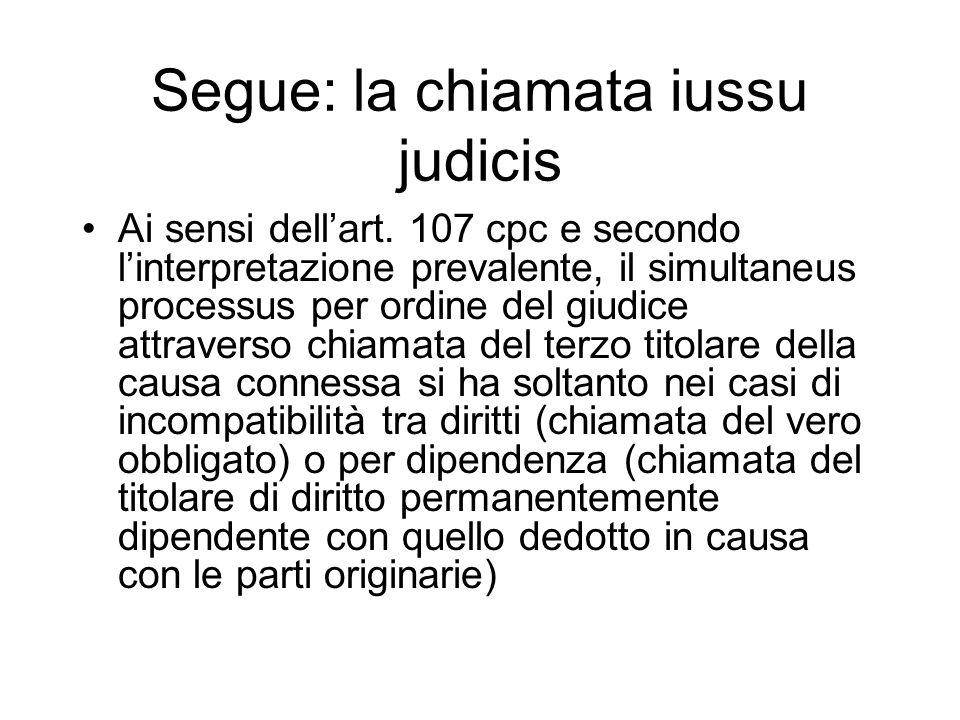 Segue: la chiamata iussu judicis Ai sensi dellart.