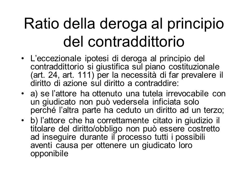 Ratio della deroga al principio del contraddittorio Leccezionale ipotesi di deroga al principio del contraddittorio si giustifica sul piano costituzionale (art.