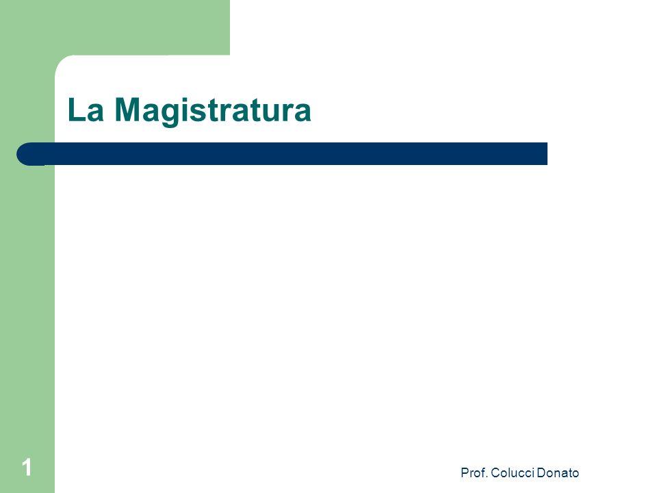 La Magistratura Prof. Colucci Donato 1