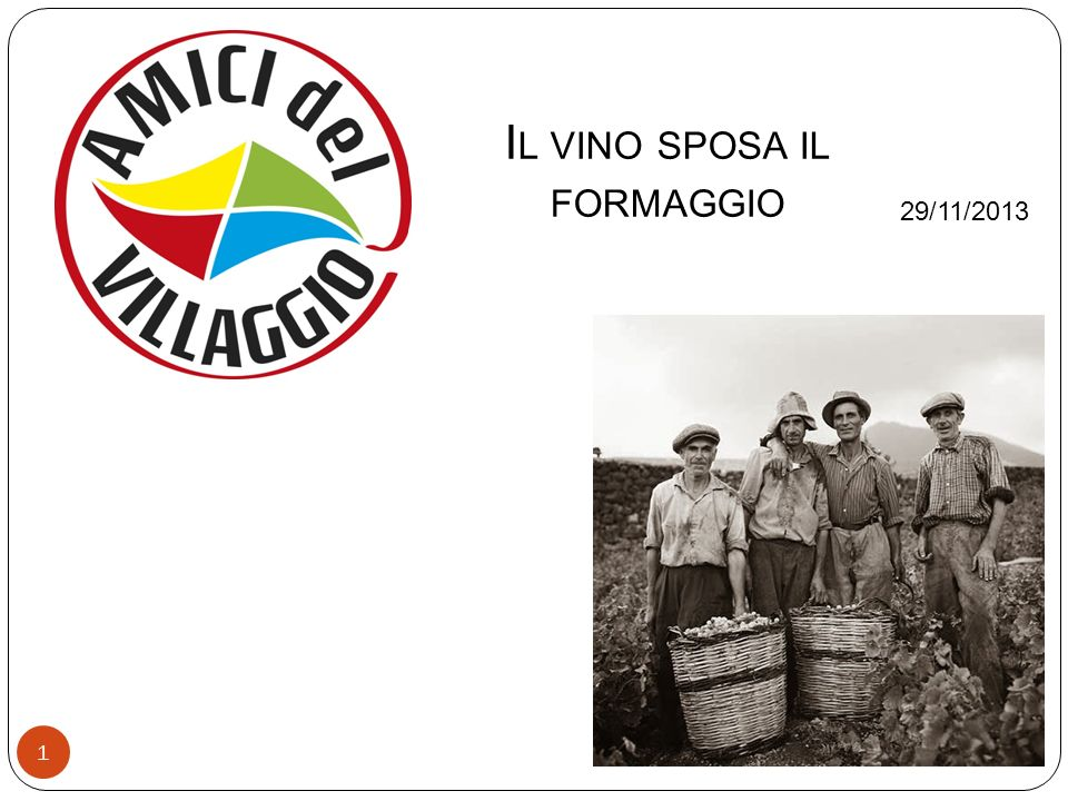 1 I L VINO SPOSA IL FORMAGGIO 29/11/2013