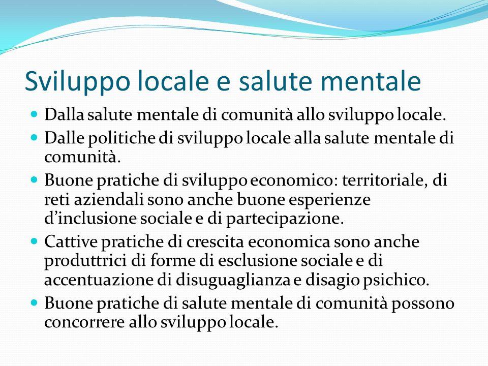 Sviluppo locale e salute mentale Dalla salute mentale di comunità allo sviluppo locale.