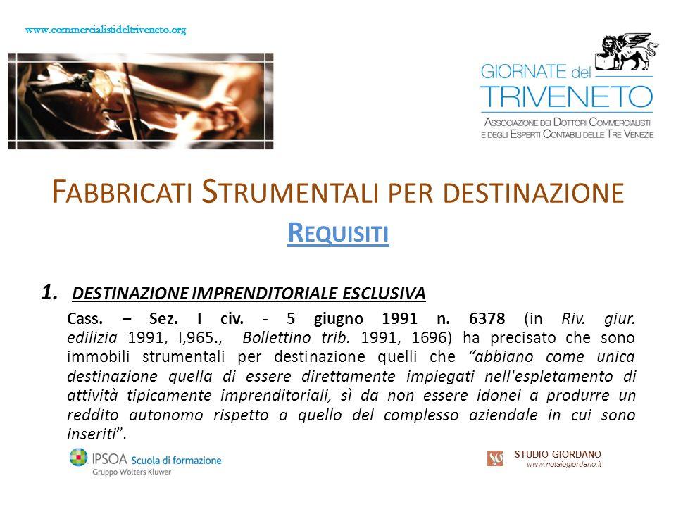www.commercialistideltriveneto.org STUDIO GIORDANO www.notaiogiordano.it F ABBRICATI S TRUMENTALI PER DESTINAZIONE R EQUISITI 1.