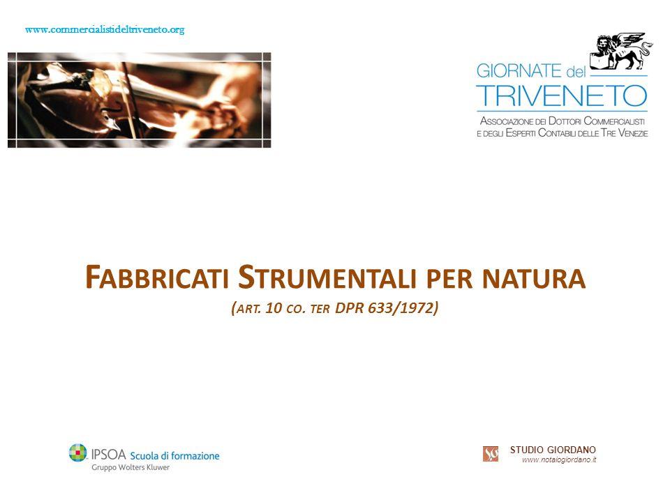 www.commercialistideltriveneto.org STUDIO GIORDANO www.notaiogiordano.it F ABBRICATI S TRUMENTALI PER NATURA ( ART.