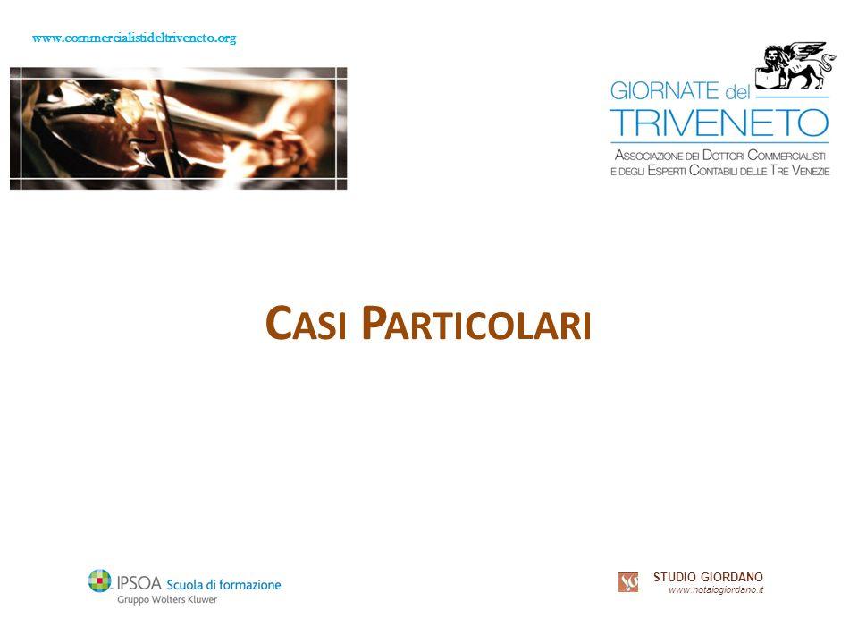 www.commercialistideltriveneto.org STUDIO GIORDANO www.notaiogiordano.it C ASI P ARTICOLARI