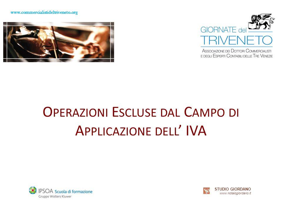 www.commercialistideltriveneto.org STUDIO GIORDANO www.notaiogiordano.it O PERAZIONI E SCLUSE DAL C AMPO DI A PPLICAZIONE DELL IVA