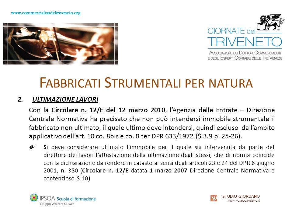 www.commercialistideltriveneto.org STUDIO GIORDANO www.notaiogiordano.it F ABBRICATI S TRUMENTALI PER NATURA 2.ULTIMAZIONE LAVORI Con la Circolare n.